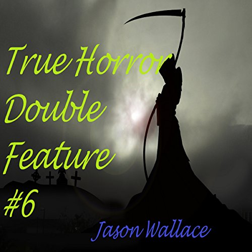 True Horror Double Feature #6 audiobook cover art
