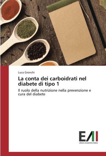 La conta dei carboidrati nel diabete di tipo 1: Il ruolo della nutrizione nella prevenzione e cura del diabete