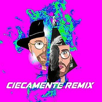 Ciecamente (Remix)