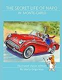 The Secret Life of Napo in Monte-Carlo: 1 (The Amazing Adventures of NAPO)