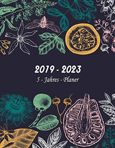 2019 - 2023 5 - Jahres - Planer: Monatsplaner für 5 Jahre | 60 Monate Kalender, 5 Jahre Terminvereinbarung, Tagebuch, Logbuch (Design: Pflanzen/Kreide)