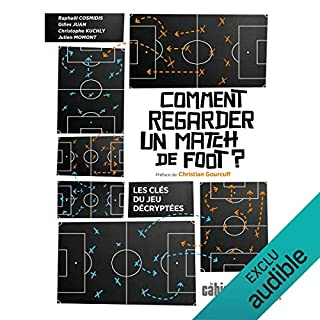 Comment regarder un match de foot ?                   By:                                                                                                                                 Raphaël Cosmidis,                                                                                        Gilles Juan,                                                                                        Christophe Kuchly,                   and others                          Narrated by:                                                                                                                                 Benoît Berthon                      Length: 11 hrs and 5 mins     Not rated yet     Overall 0.0