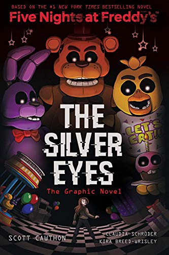 The Silver Eyes (Five Nights at Freddy\'s Graphic Novel) (Five Nights at Freddy\'s the Graphic Novel)