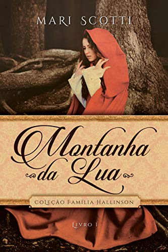 Montanha da Lua (Coleção Família Hallinson Livro 1)