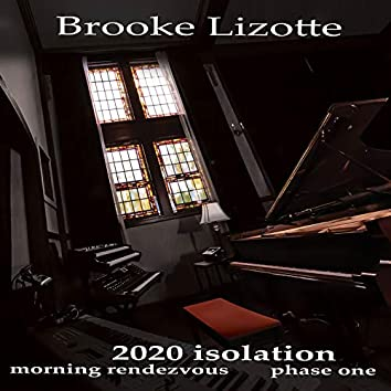 Brooke Lizotte, 2020 Isolation, Morning Rendezvous, Phase One