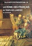 La Rome des Français au temps des Lumières - Capitale de l'antique et carrefour de l'Europe (1769-1791)