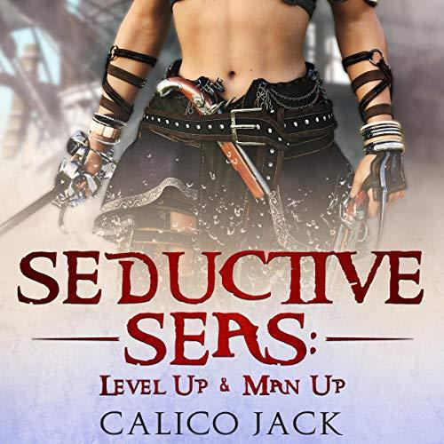 Seductive Seas: Level Up & Man Up audiobook cover art