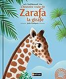 L'histoire vraie de Zarafa la girafe (ANIMAUX MUSEUM t. 6) (French Edition)