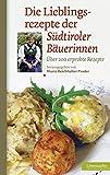 Die Lieblingsrezepte der Südtiroler Bäuerinnen. Über 200 erprobte Rezepte