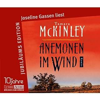 Anemonen im Wind                   Autor:                                                                                                                                 Tamara McKinley                               Sprecher:                                                                                                                                 Joseline Gassen                      Spieldauer: 6 Std. und 10 Min.     10 Bewertungen     Gesamt 4,4