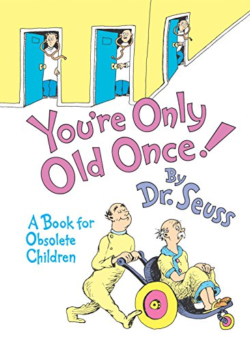 You're Only Old Once!: A Book for Obsolete Children (Classic Seuss) (English Edition)