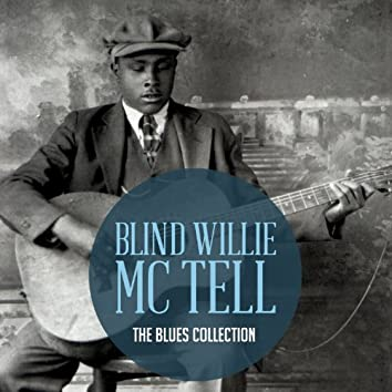 The Classic Blues Collection: Blind Willie Mctell