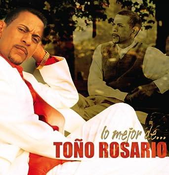 Lo Mejor De...Toño Rosario