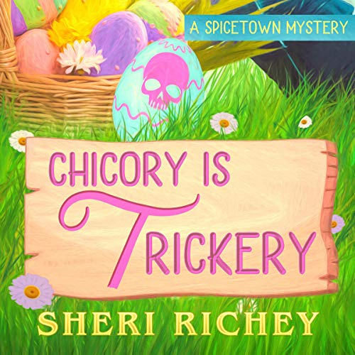 Chicory Is Trickery Audiobook By Sheri Richey cover art