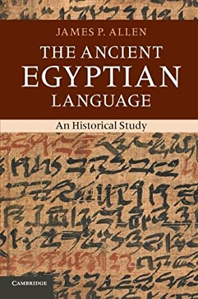 The Ancient Egyptian Language: An Historical Study by James P. Allen(2013-08-19)