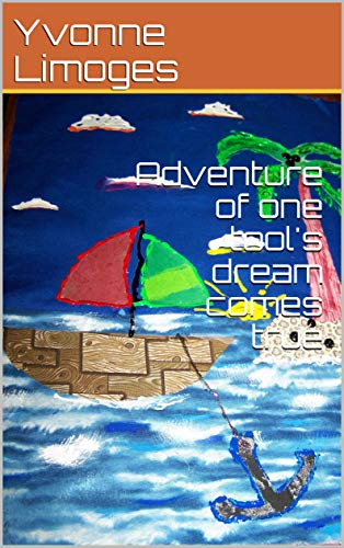 Adventure of one tools dream comes true (Flashlights and friends adventure series book 4) (English Edition)