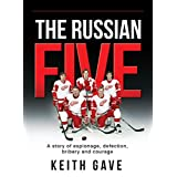 The Russian Five: A Story of Espionage, Defection, Bribery and Courage (English Edition)