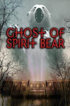 Ghost of Spirit Bear by [Ben Mikaelsen]