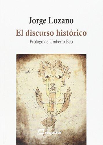 El Discurso Histórico: Prólogo de Umberto Eco (LIBROS DEL CIUDADANO)