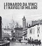Leonardo da vinci e i Navigli di Milano...