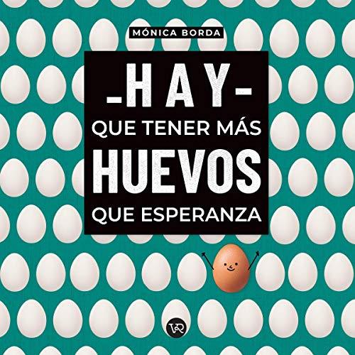 Hay Que Tener Más Huevos Que Esperanza cover art
