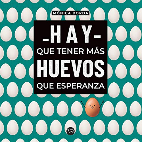 Download Hay Que Tener Más Huevos Que Esperanza audio book