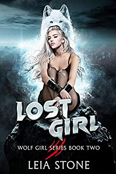 Lost Girl (Wolf Girl Series Book 2) by [Leia Stone]