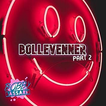 Bollevenner, Pt. 2