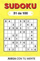 Juega con tu mente: SUDOKU 31 de 100: Colección de 100 diferentes SUDOKUS 9x9 Fáciles, Intermedios y Difíciles para Adultos y para Todos los que desean Poner a Prueba su Mente y Aumentar la Memoria de Forma Entretenida (Sudoku 9x9)