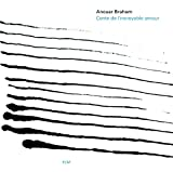 Conte de l'incroyable amour (Touchstones Edition/Original Papersleeve) [Original Recording Remastered] - nouar Brahem
