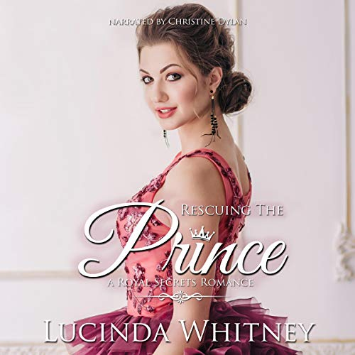 Rescuing the Prince: Clean Contemporary Royal Romance audiobook cover art
