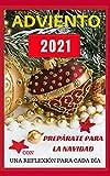 Libro de ADVIENTO 2021: Prepárate para la NAVIDAD con una reflexión cada día (LIBROS DE LA NAVIDAD nº 1)