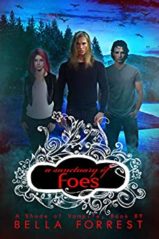 A Shade of Vampire 89: A Sanctuary of Foes by [Bella Forrest]