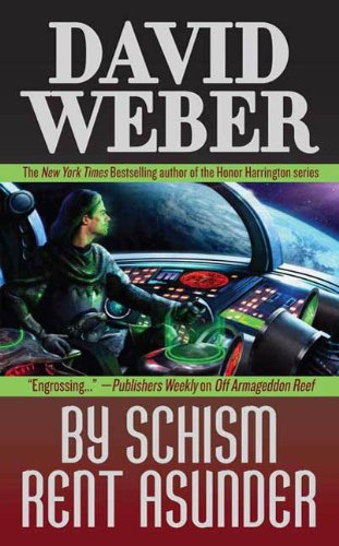 By Schism Rent Asunder: A Novel in the Safehold Series (#2) (English Edition)
