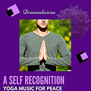 A Self Recognition - Yoga Music For Peace