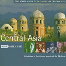 The Rough Guide to the Music of Central Asia:   Uzbekistan to Kazakhstan - Sounds of the Silk Road