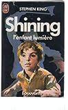 SHINING.L'ENFANT LUMIERE. - J'AI LU/EPOUVANTE - 01/01/1996