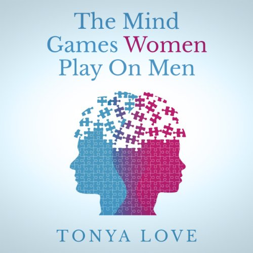 The Mind Games Women Play on Men audiobook cover art