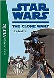 Star Wars Clone Wars 11 - Le traître de Florence Mortimer (Traduction) ( 2 novembre 2011 )