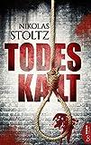 Todeskalt: Thriller von Nikolas Stoltz