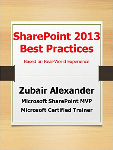 SharePoint 2013 Best Practices: Based on Real-World Experience (English Edition)