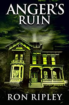 Anger's Ruin: Supernatural Horror with Scary Ghosts & Haunted Houses (Tormented Souls Series Book 6) by [Ron Ripley, Scare Street, Kathryn St. John-Shin]