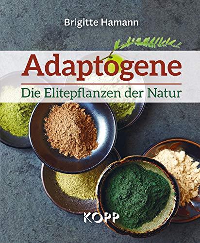 Adaptogene - Die Elitepflanzen der Natur