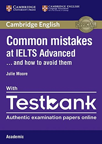 Common Mistakes at IELTS advanced...and how to avoid them: Paperback Academic Training, with Testbank