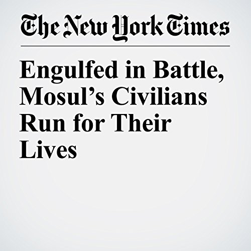 Engulfed in Battle, Mosul's Civilians Run for Their Lives copertina