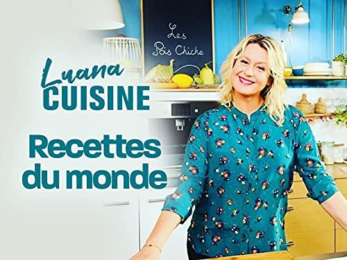 Luana cuisine : Recettes du monde - Season 1