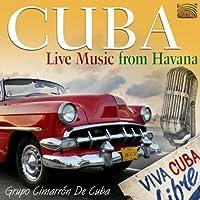 Cuba: Live Music From Havana by Grupo Cimarron De Cuba (2011-01-25)
