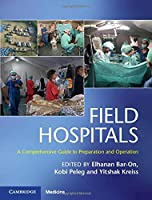 Field Hospitals: A Comprehensive Guide to Preparation and Operation
