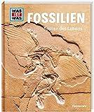 WAS IST WAS Band 69 Fossilien. Spuren des Lebens (WAS IST WAS Sachbuch, Band 69) - Manfred Baur