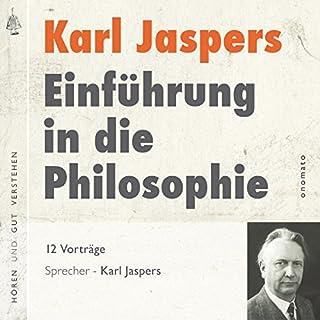 Einführung in die Philosophie                   Autor:                                                                                                                                 Karl Jaspers                               Sprecher:                                                                                                                                 Karl Jaspers                      Spieldauer: 5 Std. und 6 Min.     16 Bewertungen     Gesamt 4,4